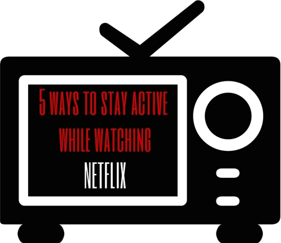stay active while watching netflix