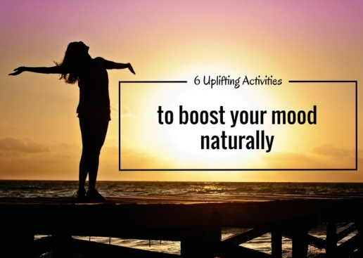 6-uplifting-activities-to-boost-your-mood-naturally