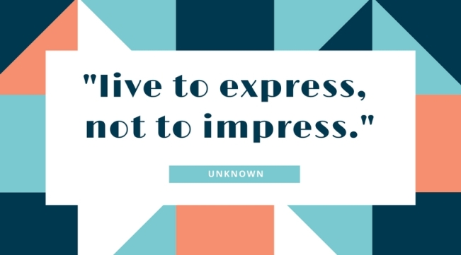 live-to-express-not-to-impress